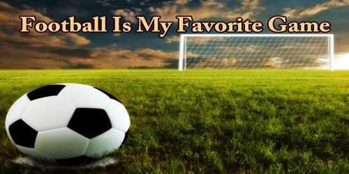 Football Is My Favorite Game