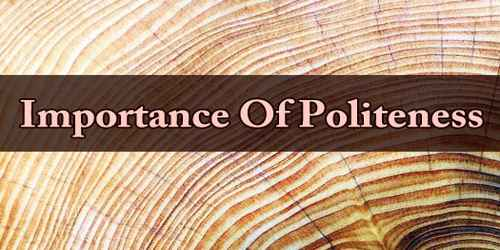 Importance Of Politeness