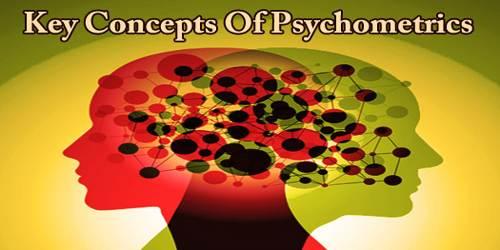 Key Concepts Of Psychometrics