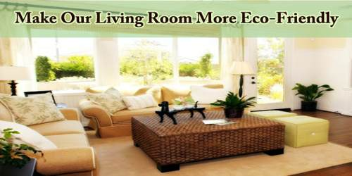 Make Our Living Room More Eco-Friendly