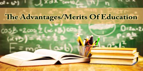 The Advantages or Merits Of Education