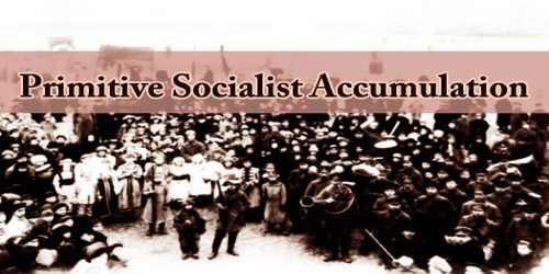 Primitive Socialist Accumulation