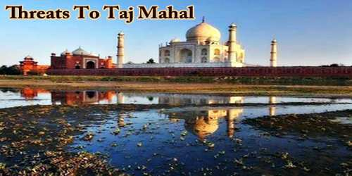 Threats To Taj Mahal
