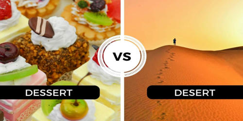 Difference Between Desert and Dessert