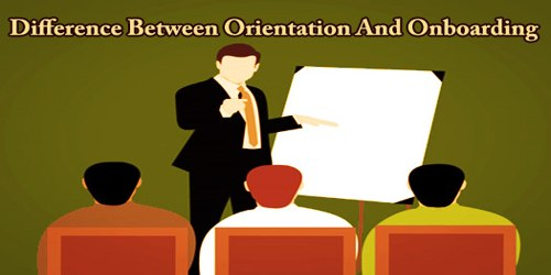 Difference Between Orientation And Onboarding
