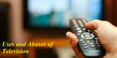 Uses and Abuses of Television