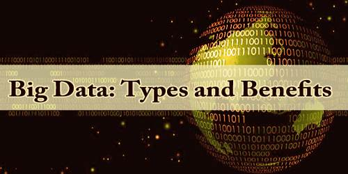 Big Data: Types And Benefits