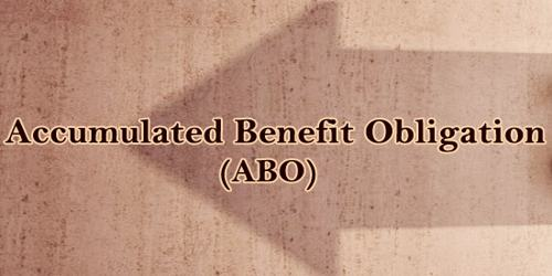 Accumulated Benefit Obligation (ABO)