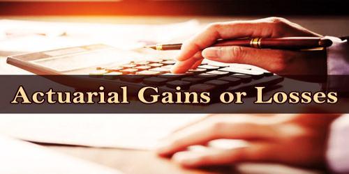Actuarial Gains or Losses