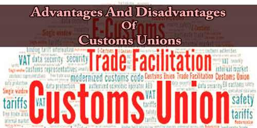 Advantages And Disadvantages Of Customs Unions