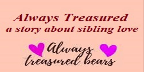 Always Treasured –a story about sibling love
