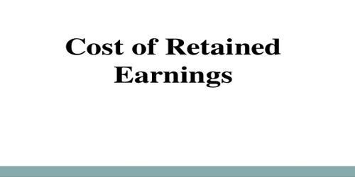 Concept of Cost of Retained Earnings