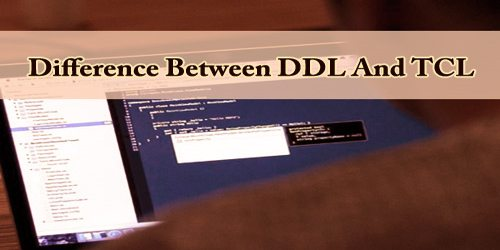Difference Between DDL And TCL