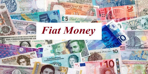 Fiat Money – a medium of exchange