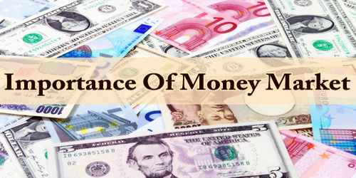 Importance Of Money Market