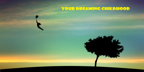 Your Dreaming Childhood
