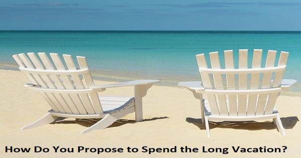 How Do You Propose to Spend the Long Vacation?