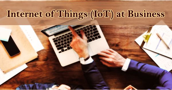 Internet of Things (IoT) at Business