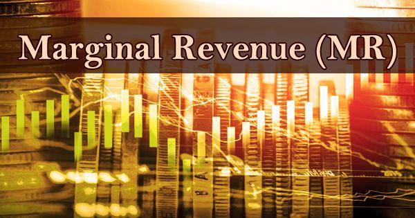 Marginal Revenue (MR)