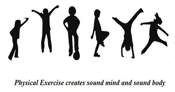 Physical Exercise creates sound mind and sound body