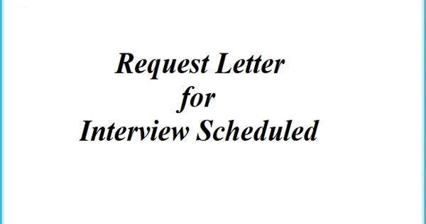 Request Letter for Interview Scheduled