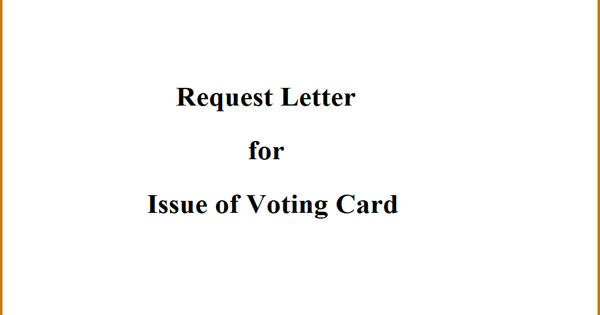 Request Letter for Issue of Voting Card