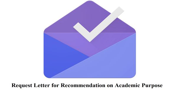 Request Letter for Recommendation of Academic Purpose