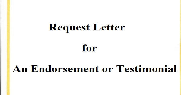 Request Letter for an Endorsement or Testimonial