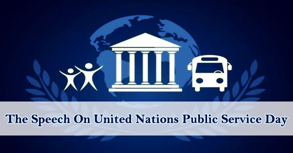The Speech On United Nations Public Service Day