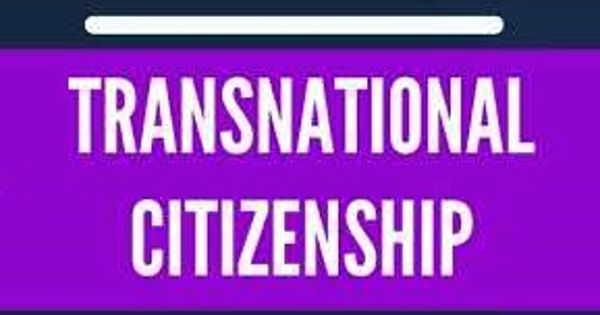 Transnational Citizenship – a traditional notions of citizenship