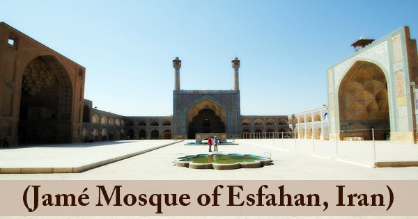 A Visit To A Historical Place/Building (Jamé Mosque of Esfahan)