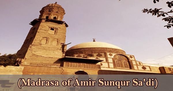 A Visit To A Historical Place/Building (Madrasa of Amir Sunqur Sa'di)