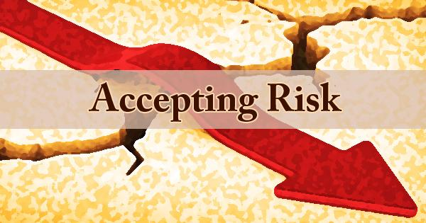 Accepting Risk