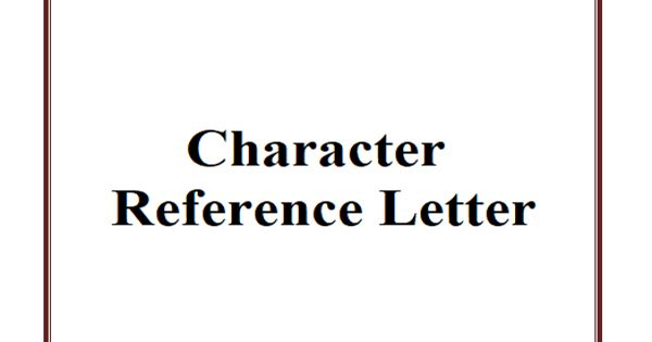 Sample Character Reference Letter format