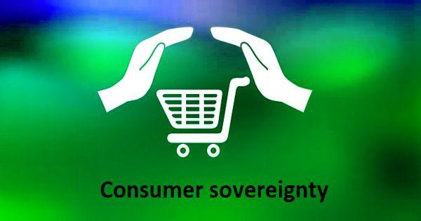 Consumer sovereignty – an economic concept