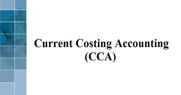 Current Costing Accounting (CCA) Approach
