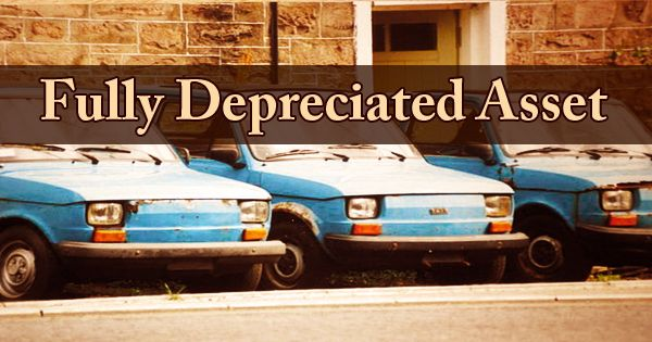 Fully Depreciated Asset
