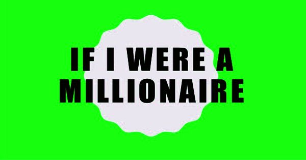 If I Were a Millionaire – an Open Speech
