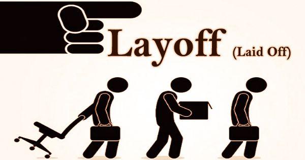 Layoff (Laid Off)