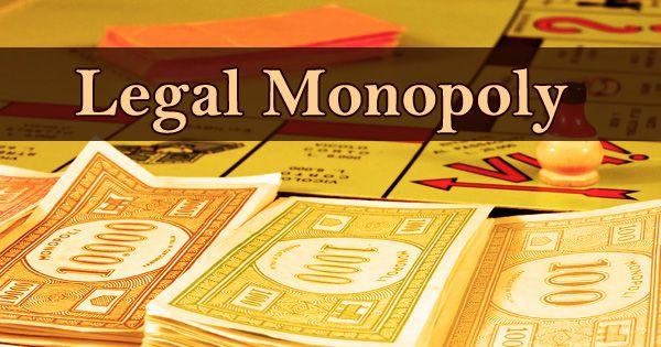 Legal Monopoly