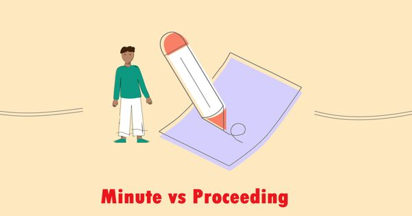 Difference between Minute and Proceeding