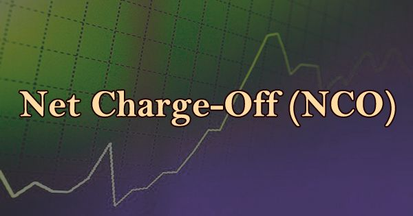 Net Charge-Off (NCO)