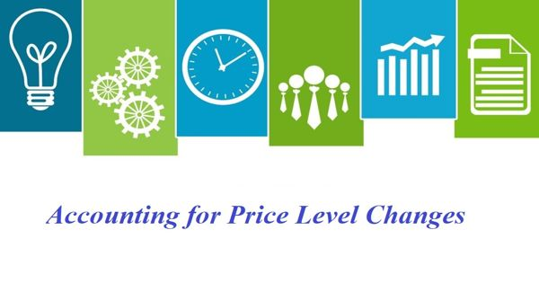Objectives of Accounting for Price Level Changes