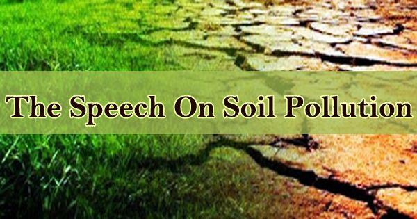 The Speech On Soil Pollution