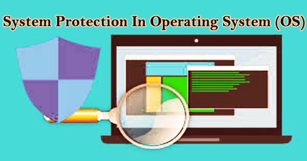 System Protection In Operating System (OS)