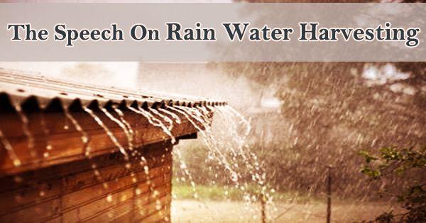 The Speech On Rain Water Harvesting