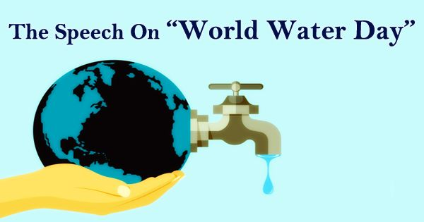 The Speech On World Water Day