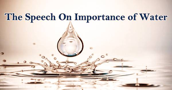 The Speech On Importance of Water