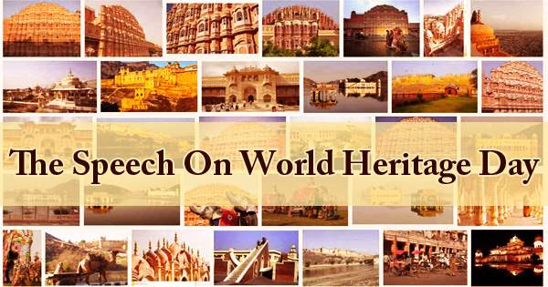 The Speech On World Heritage Day