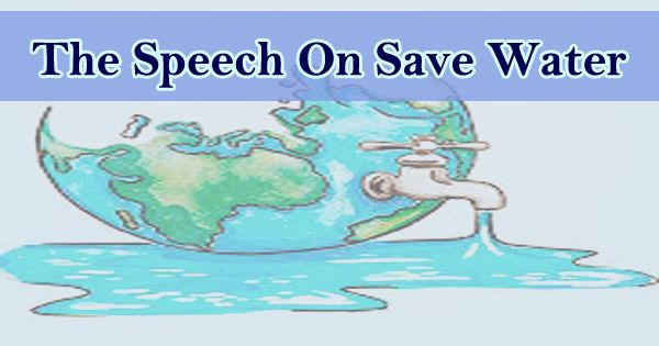 The Speech On Save Water